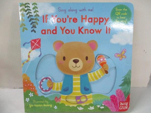 【書寶二手書T9/少年童書_DEA】Sing Along with Me: If You re Happy and You Know it_Nosy Crow