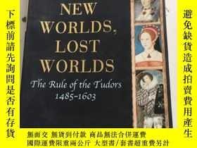 二手書博民逛書店New罕見Worlds, Lost Worlds : The Rule Of The Tudors, 1485-1