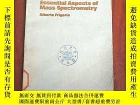 二手書博民逛書店essential罕見aspects of mass spectrometry(P3139)Y173412