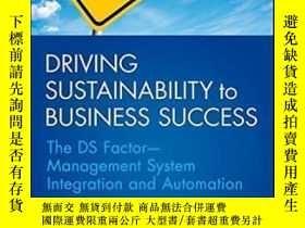二手書博民逛書店Driving罕見Sustainability To Business Success: The Ds Facto