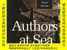二手書博民逛書店Authors罕見At Sea: Modern American Writers Remember Their N