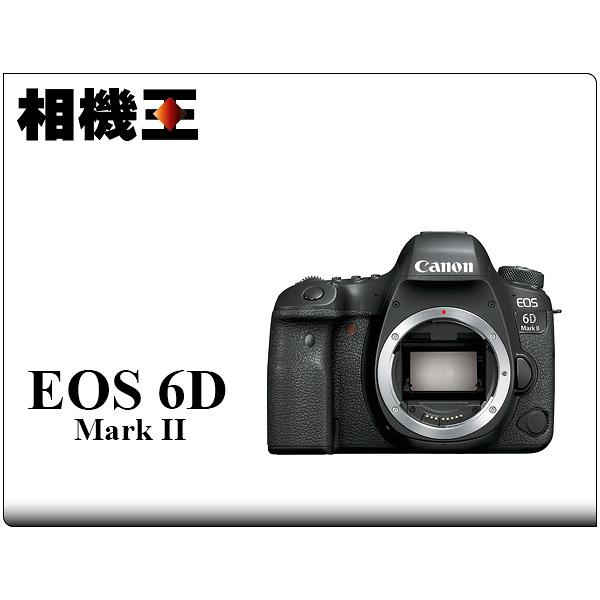 ★相機王★Canon 6D Mark II Body〔單機身〕6D2 公司貨