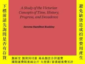 二手書博民逛書店The罕見Triumph Of TimeY256260 Jerome H. Buckley Harvard U