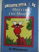 【書寶二手書T1/原文小說_EOO】Morris the Moose_Wiseman, B.