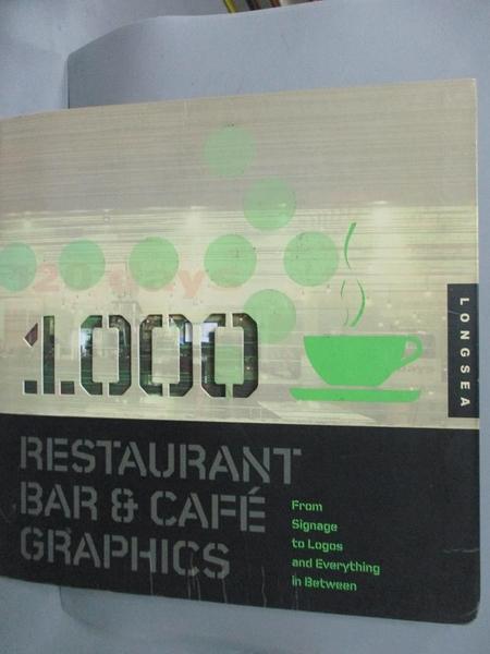 【書寶二手書T5/設計_WFY】1000 RESTAURANT BAR & CAFE GRAPHICS_LUKE