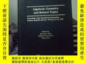 二手書博民逛書店Algebraic罕見Geometry and Related