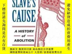 二手書博民逛書店The罕見Slave s Cause: A History Of