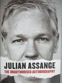 【書寶二手書T9/原文書_ZDA】Julian Assange: The Unauthorised Autobiogra