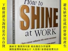二手書博民逛書店How罕見to Shine at Work by Linda D
