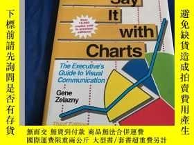 二手書博民逛書店外文進口原版罕見Say It With Charts(用圖表說話)精裝Y190912 Gene zelazny