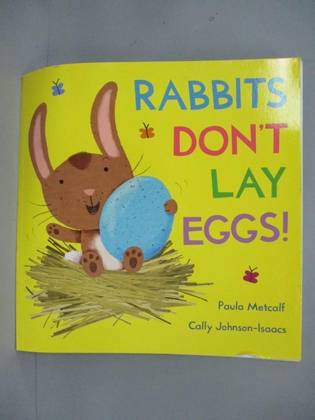【書寶二手書T6/少年童書_PCT】Rabbits Dont Lay Eggs_Poula Metcaif