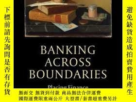 二手書博民逛書店Banking罕見Across Boundaries: Placing Finance in Capitalism