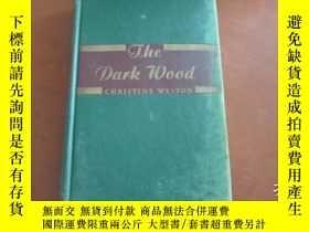 二手書博民逛書店THE罕見DARK WOOD 黑暗的樹林裏 (1946年精裝毛邊本,32開)Y20470 CHRISTINE