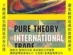 二手書博民逛書店The罕見Pure Theory Of International Trade-純粹國際貿易理論Y436638