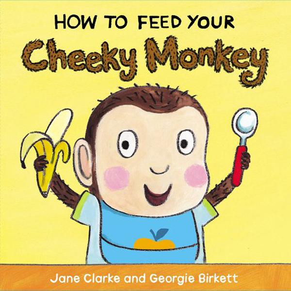 【麥克書店】HOW TO FEED YOUR CHEEKY MONKEY/硬頁書《生活自理學習書》