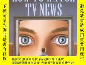 二手書博民逛書店How罕見To Watch Tv News-如何看電視新聞Y436638 Neil Postman; Ste.