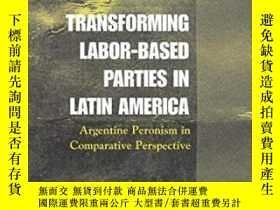 二手書博民逛書店Transforming罕見Labor-based Parties In Latin AmericaY2555