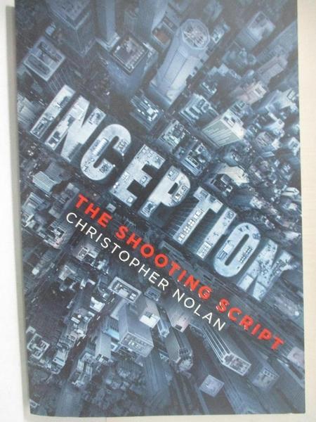 【書寶二手書T1/藝術_EVC】Inception: The Shooting Script_Christopher Nolan