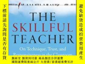 二手書博民逛書店The罕見Skillful Teacher: On Technique, Trust, and Responsiv