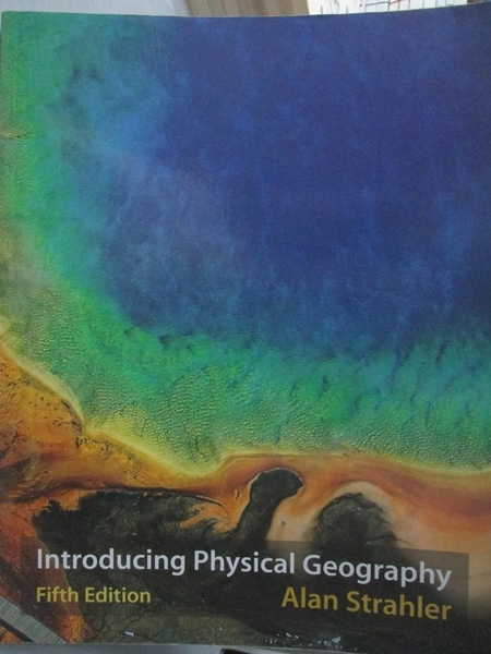 【書寶二手書T7/科學_YEN】Introducing Physical Geography_Strahler, Ala
