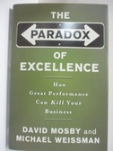 【書寶二手書T1/傳記_ATL】The Paradox of Excellence: How Great Performance…
