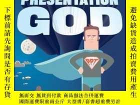 二手書博民逛書店How罕見to be a Presentation God: Build, Design, and Deliver