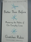 【書寶二手書T9/心理_JCE】Better Than Before: Mastering the Habits of