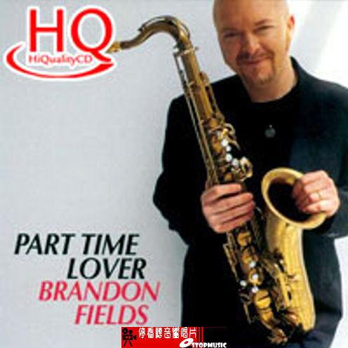 停看聽音響唱片】【HQCD】Brandon Fields: Part Time Lover