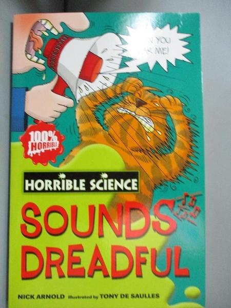 【書寶二手書T7/語言學習_OAO】Sounds Dreadful (Horrible Science)_Nick Ar