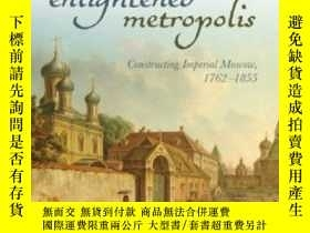 二手書博民逛書店Enlightened罕見MetropolisY364682 Alexander M. Martin Oxfo