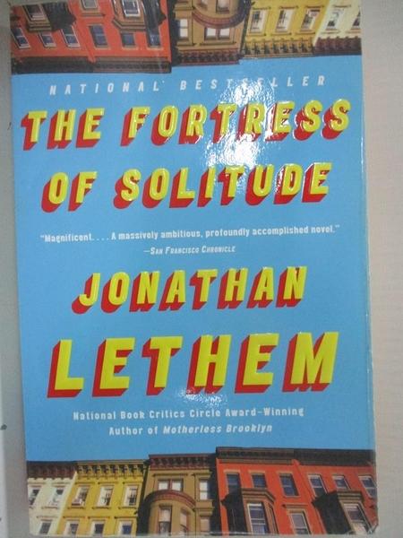 【書寶二手書T1/原文小說_BXE】The Fortress of Solitude_Lethem, Jonathan