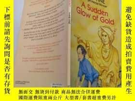 二手書博民逛書店A罕見Sudden Glow of Gold :一道突如其來的金光Y212829 不祥 不祥