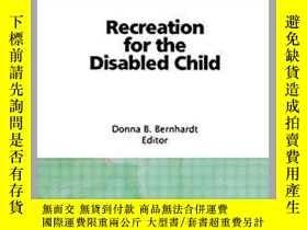 二手書博民逛書店Recreation罕見for the Disabled Child-殘疾兒童娛樂Y361738 Donna