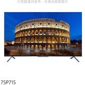 【南紡購物中心】TCL【75P715】75吋4K連網電視