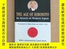 二手書博民逛書店THE罕見AGE OF HIROHITO In Search of Modern Japan(英文原版 精裝)