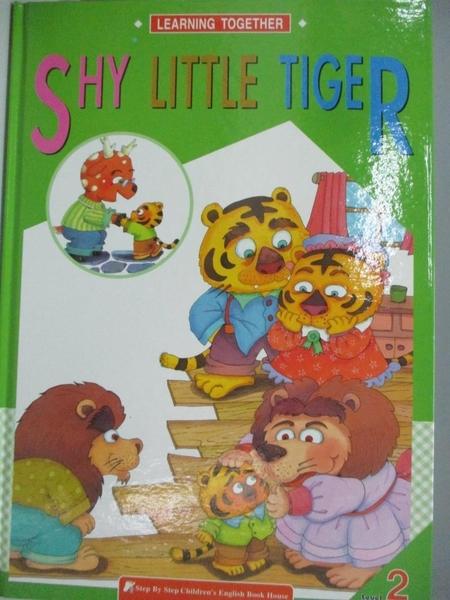 【書寶二手書T2/少年童書_DFZ】SHY LITTLE TIGER