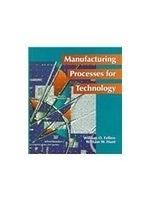二手書博民逛書店 《Manufacturing processes for technology》 R2Y ISBN:0023368810│WilliamO.Fellers