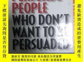 二手書博民逛書店罕見~ How to Persuade People Who D