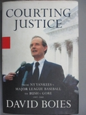 【書寶二手書T1/法律_ZJQ】Courting Justice_Boies, David