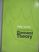 【書寶二手書T5/文學_EX6】An Introduction to Element Theory_Backley, P