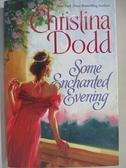 【書寶二手書T1/原文小說_JGM】Some Enchanted Evening_Dodd, Christina