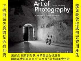 二手書博民逛書店The罕見Art Of PhotographyY255562 Bruce Barnbaum Rocky Noo