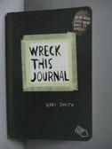 【書寶二手書T6/原文書_MKX】Wreck this Journal_Keri Smith