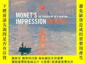 二手書博民逛書店Monet s罕見 Impression, Sunrise : The Biography of a Painti