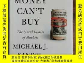 二手書博民逛書店What罕見Money Can t Buy:The Moral Limits of MarketsY36760