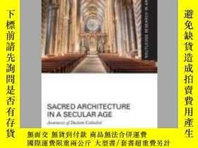 二手書博民逛書店Sacred罕見Architecture in a Secular AgeY410016 Marie Clau