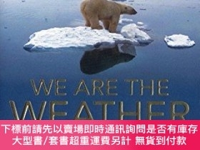 二手書博民逛書店We罕見Are The Weather MakersY255174 Tim Flannery Text Pub
