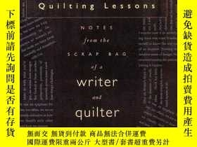 二手書博民逛書店Quilting罕見Lessons: Notes from the Scrap Bag of a Writer a