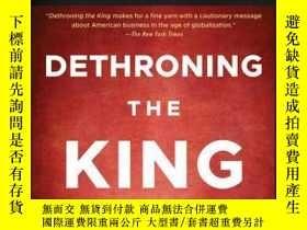 二手書博民逛書店Dethroning罕見the King: The Hostile Takeover of Anheuser-Bu