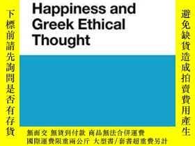 二手書博民逛書店Happiness罕見And Greek Ethical Thought-幸福與希臘倫理思想Y436638 M